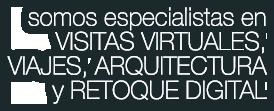 Somos especialistas en VISITAS VIRTUALES, VIAJES, ARQUITECTURA y RETOQUE DIGITAL